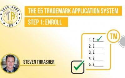 Step 1: Enroll in The E5 Trademark Process