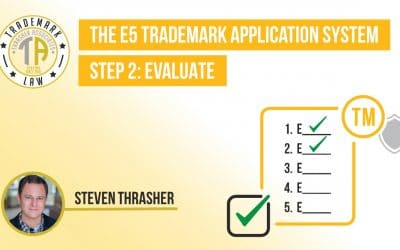 Step 2: Evaluate in The E5 Trademark Process