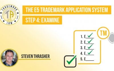Step 4: Examination in The E5 Trademark Process
