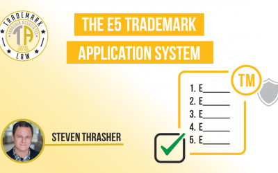 The Trademark Process and The E5 Trademark System