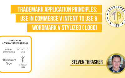 Trademark Application Principles: Use in Commerce v Intent to Use & Wordmark v Stylized (or logo)