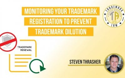 Monitoring and Renewing Your Trademark Registration to Prevent Trademark Dilution
