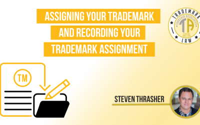 Assigning Your Trademark and Recording Your Trademark Assignment
