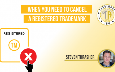 When You Need to Cancel A Registered Trademark
